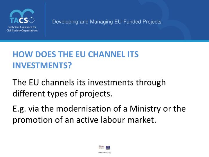HOW DOES THE EU CHANNEL ITS INVESTMENTS?
