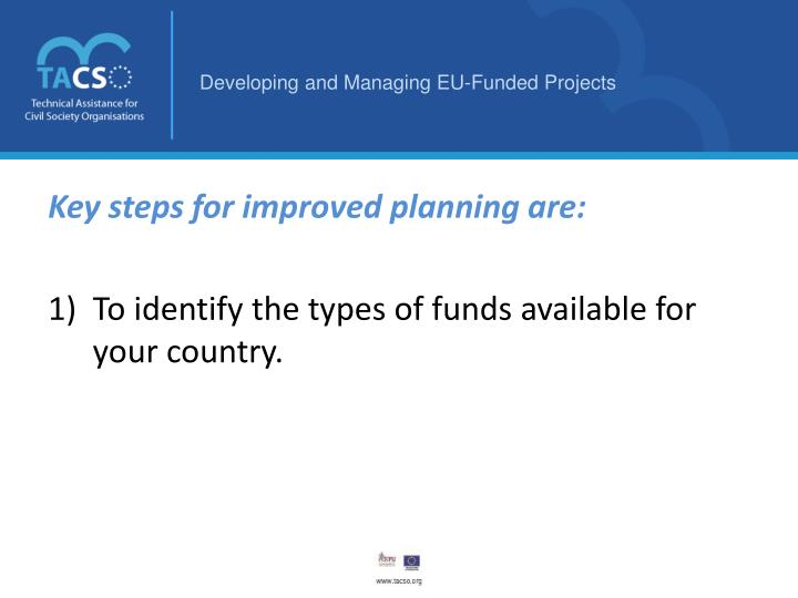 Key steps for improved planning are: