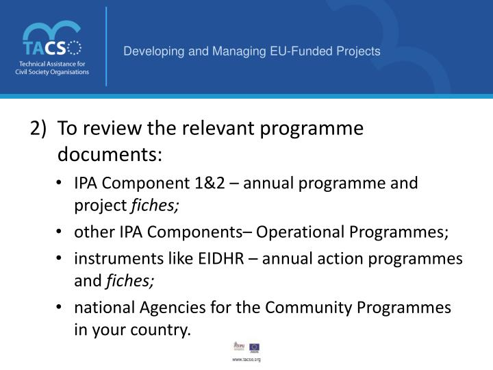 To review the relevant programme documents: