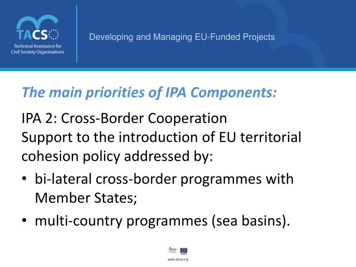 The main priorities of IPA Components: