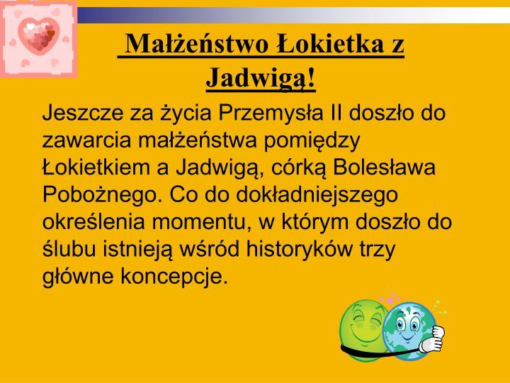 Małżeństwo Łokietka z Jadwigą!