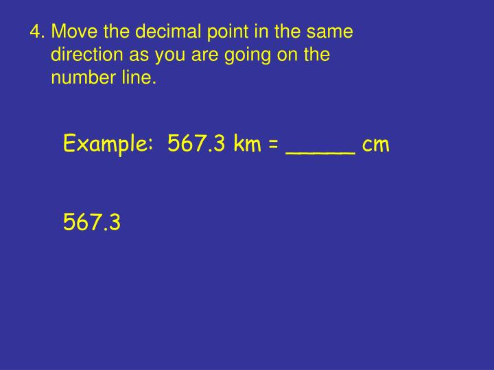 4. Move the decimal point in the same