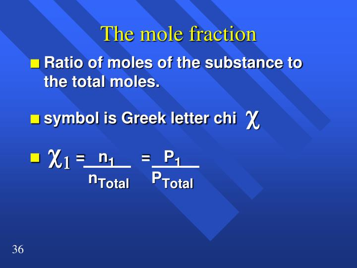 The mole fraction