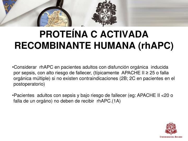 PROTEÍNA C ACTIVADA RECOMBINANTE HUMANA
