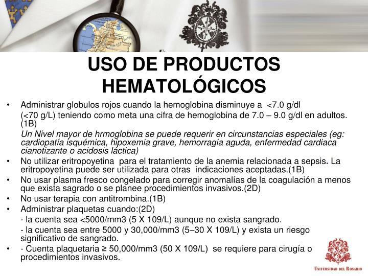 USO DE PRODUCTOS HEMATOLÓGICOS