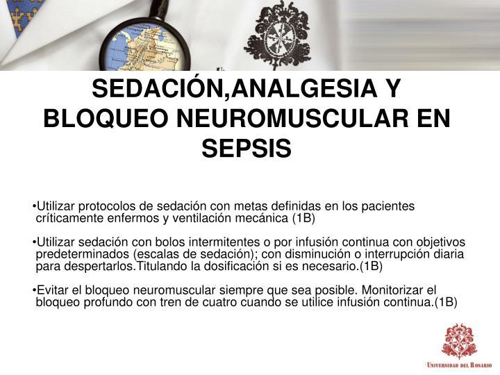 SEDACIÓN,ANALGESIA Y BLOQUEO NEUROMUSCULAR EN SEPSIS