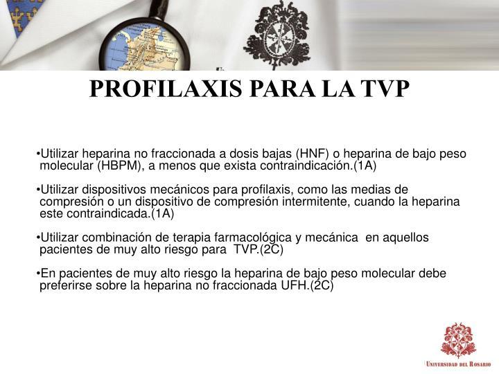 PROFILAXIS PARA LA TVP
