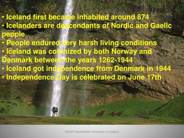 Iceland first became inhabited around 874