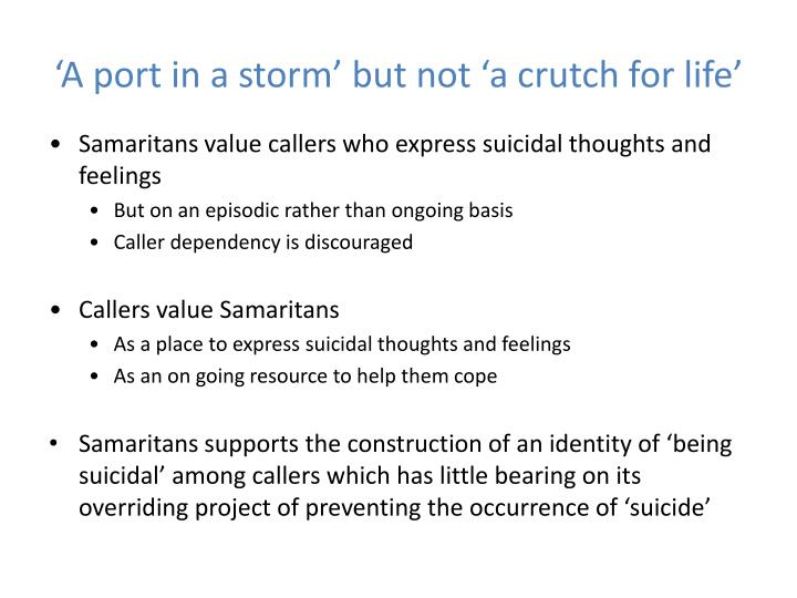 'A port in a storm' but not 'a crutch for life'