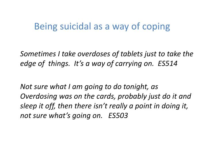 Being suicidal as a way of coping