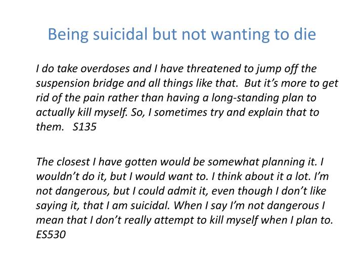 Being suicidal but not wanting to die