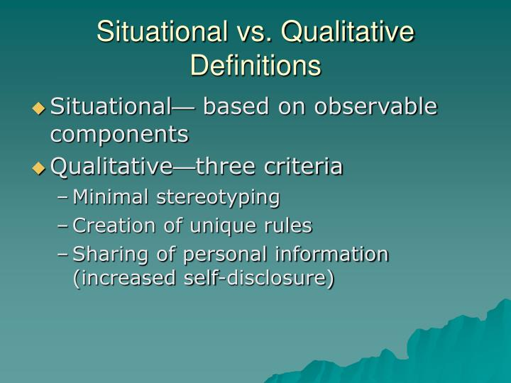 Situational vs. Qualitative Definitions