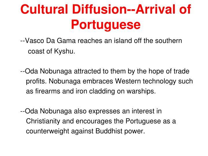 Cultural Diffusion--Arrival of Portuguese