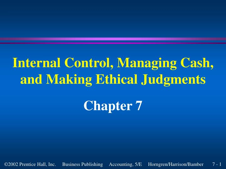 Internal control managing cash and making ethical judgments