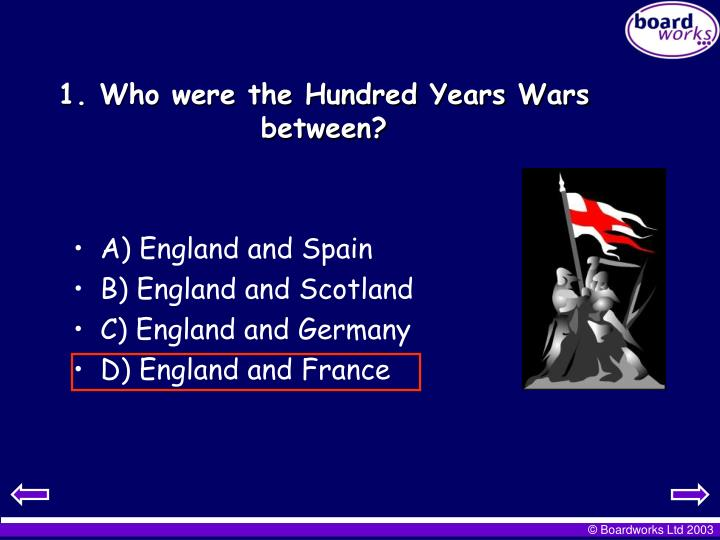 1. Who were the Hundred Years Wars between?