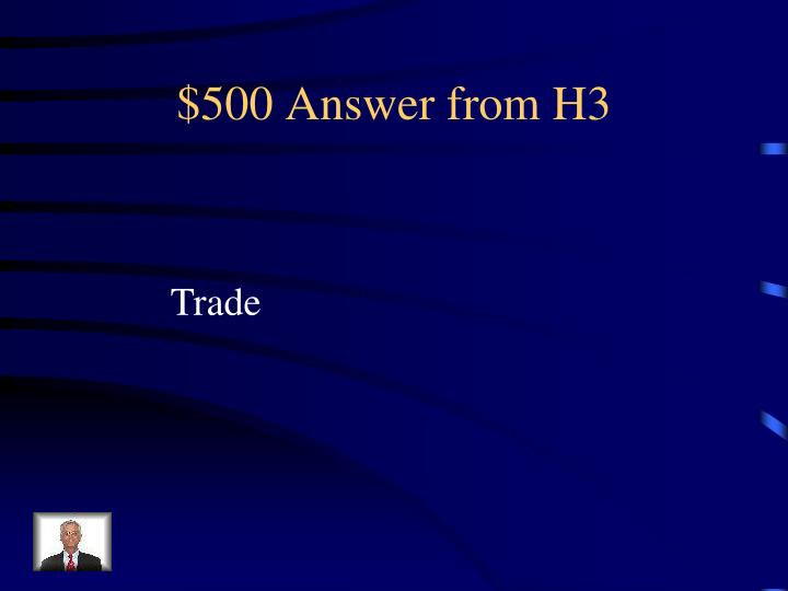 $500 Answer from H3