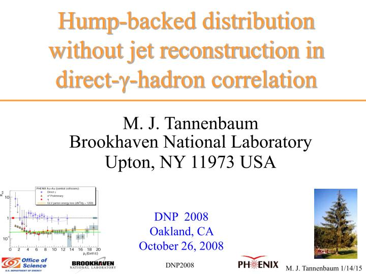 Hump-backed distribution without jet reconstruction in direct-