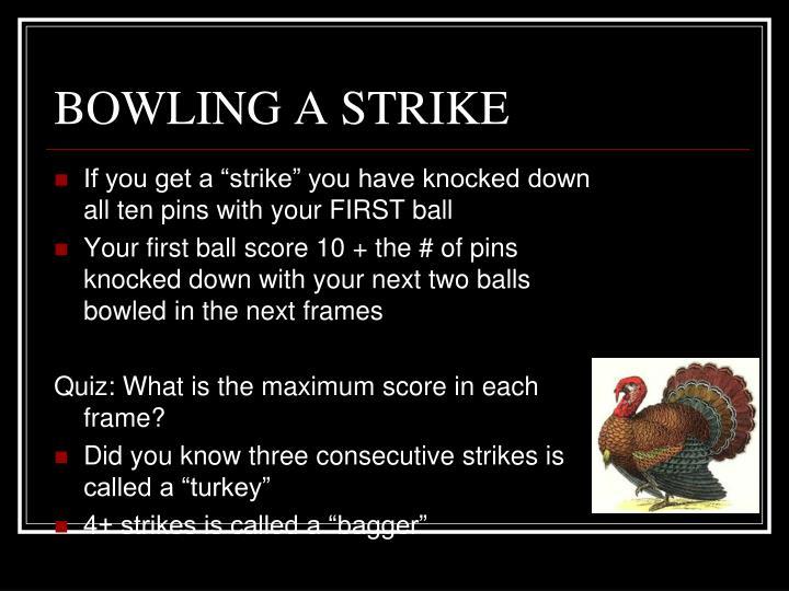 BOWLING A STRIKE