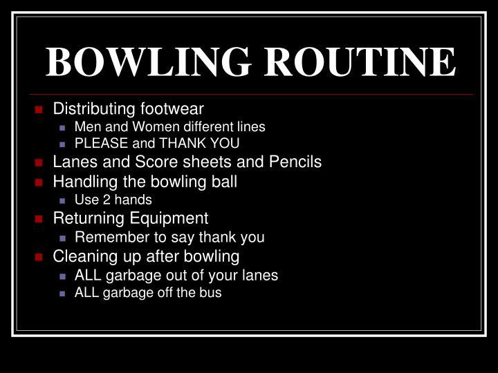 BOWLING ROUTINE