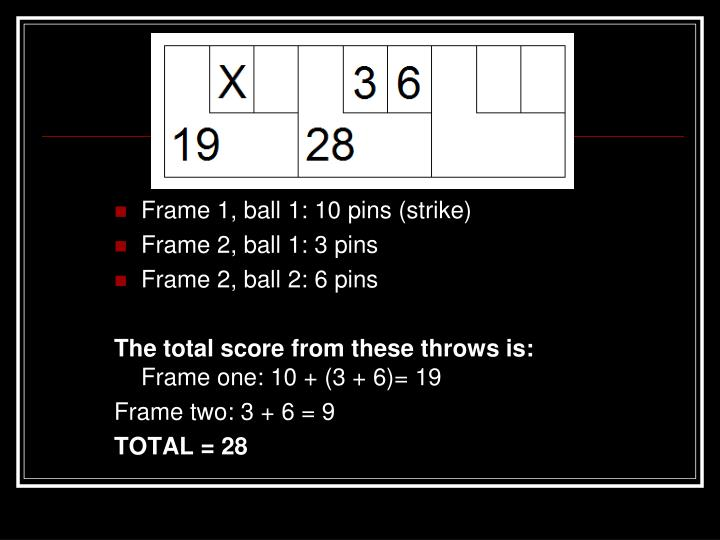 Frame 1, ball 1: 10 pins (strike)