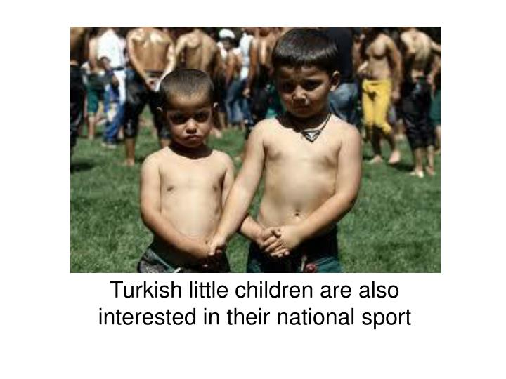 Turkish little children are also interested in their national sport