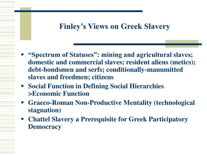 Finley's Views on Greek Slavery