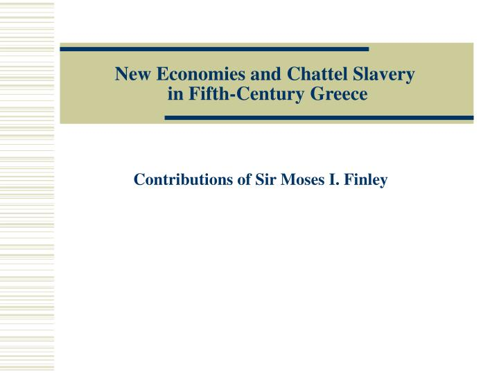 new economies and chattel slavery in fifth century greece