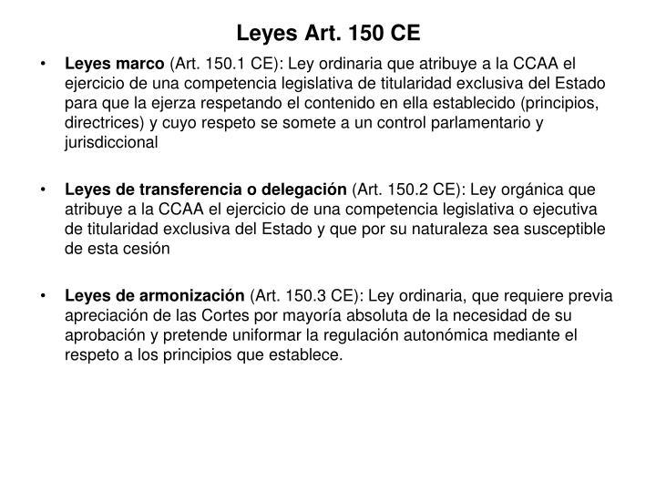 Leyes Art. 150 CE