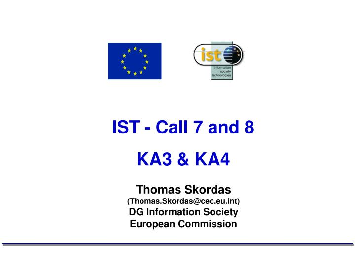 IST - Call 7 and 8