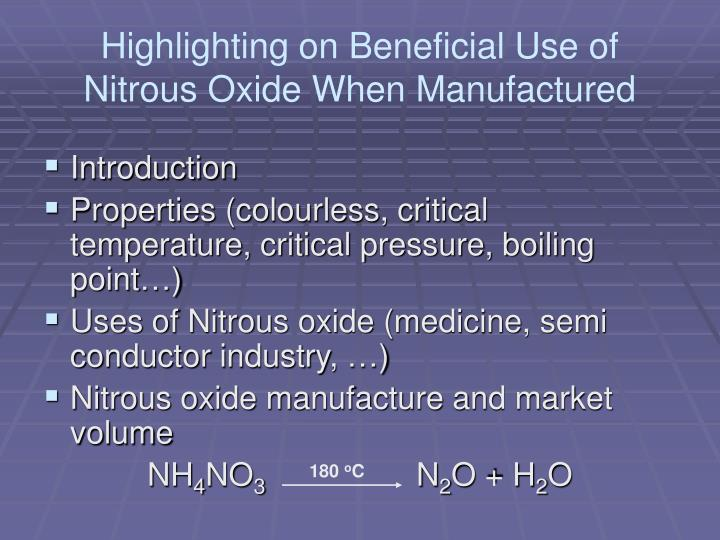 Highlighting on beneficial use of nitrous oxide when manufactured