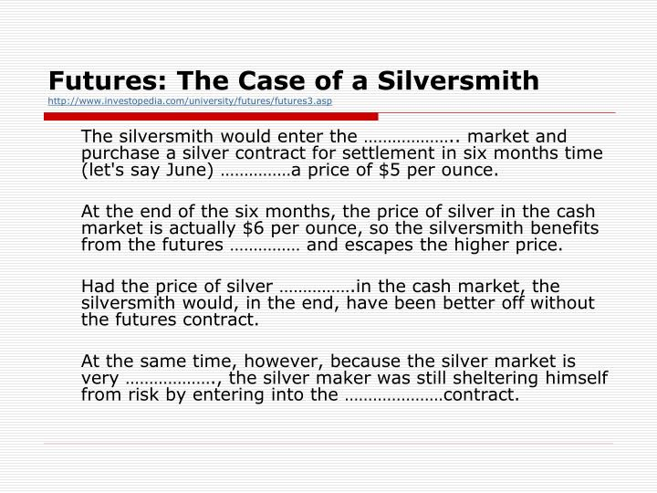 Futures: The Case of a Silversmith