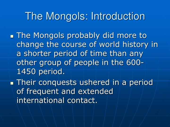 an introduction to the history of the mongols The mongols: a history [jeremiah curtin] on amazoncom  and so this  captivating book still serves as an excellent general introduction to the mongol  culture.