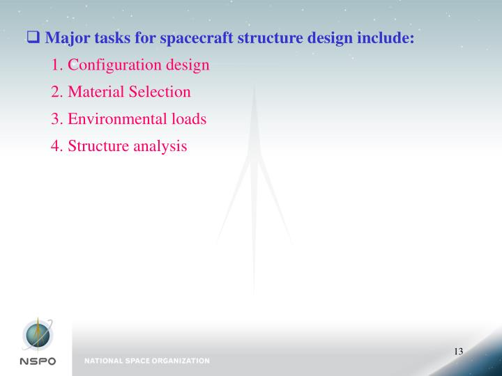 Major tasks for spacecraft structure design include: