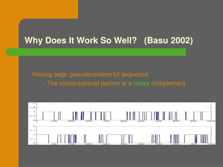 Why Does It Work So Well?   (Basu 2002)