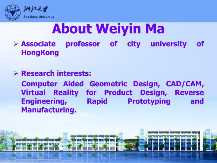 About Weiyin Ma