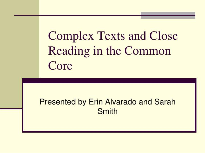 Complex Texts and Close Reading in the Common Core