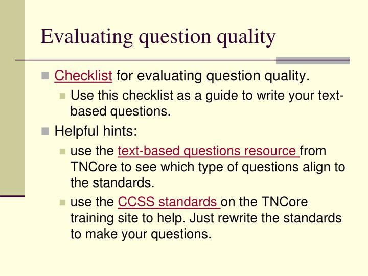 Evaluating question quality