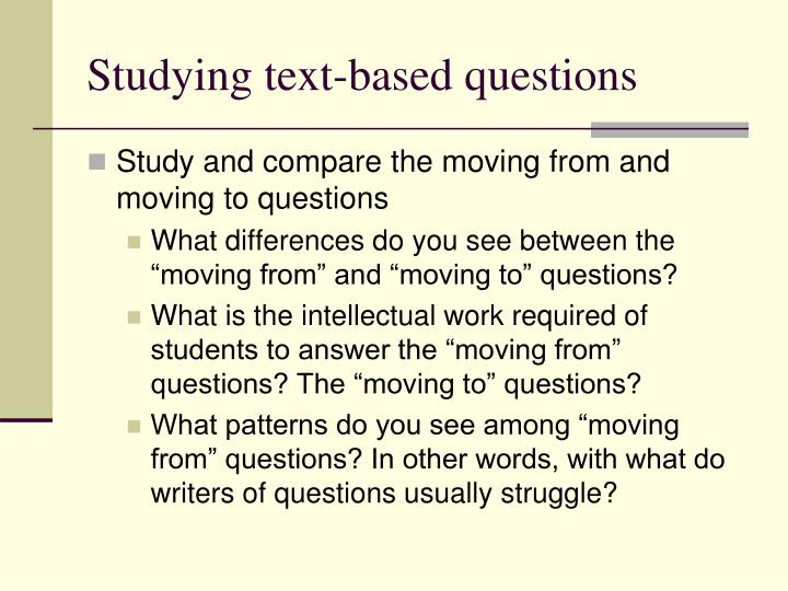 Studying text-based questions