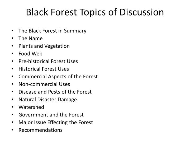 Black forest topics of discussion
