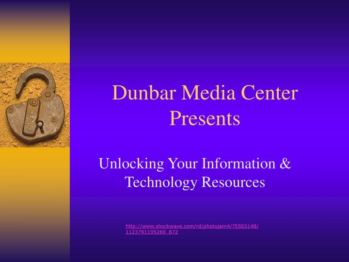 Dunbar media center presents