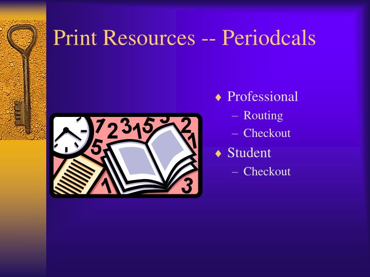 Print Resources -- Periodcals