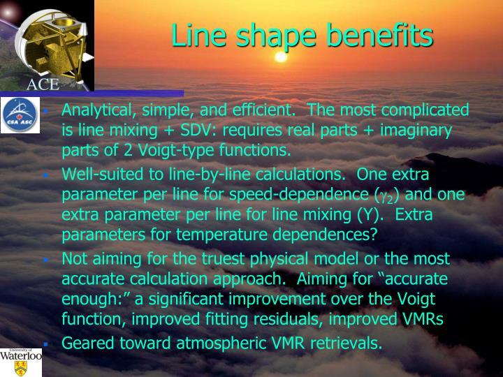 Line shape benefits