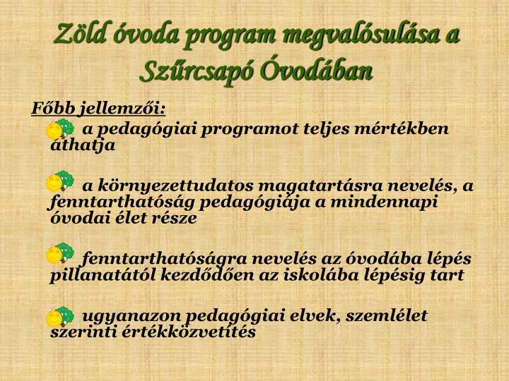 Zöld óvoda program megvalósulása a Szűrcsapó Óvodában