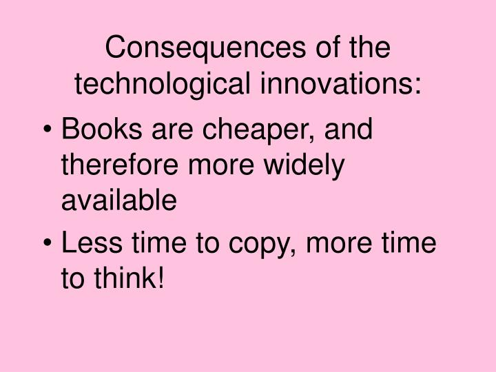 Consequences of the technological innovations:
