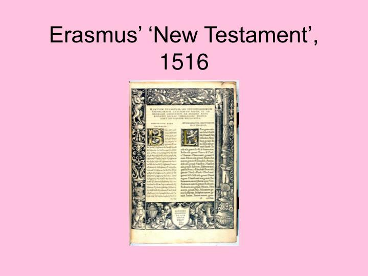 Erasmus' 'New Testament', 1516