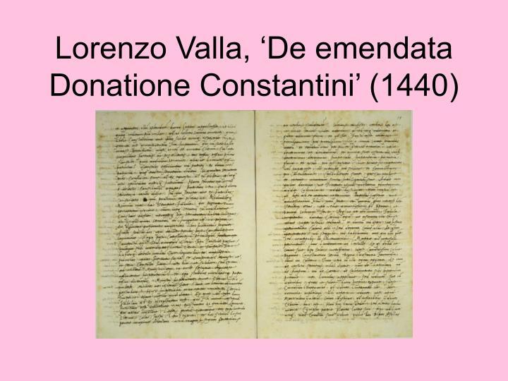 Lorenzo Valla, 'De emendata Donatione Constantini' (1440)