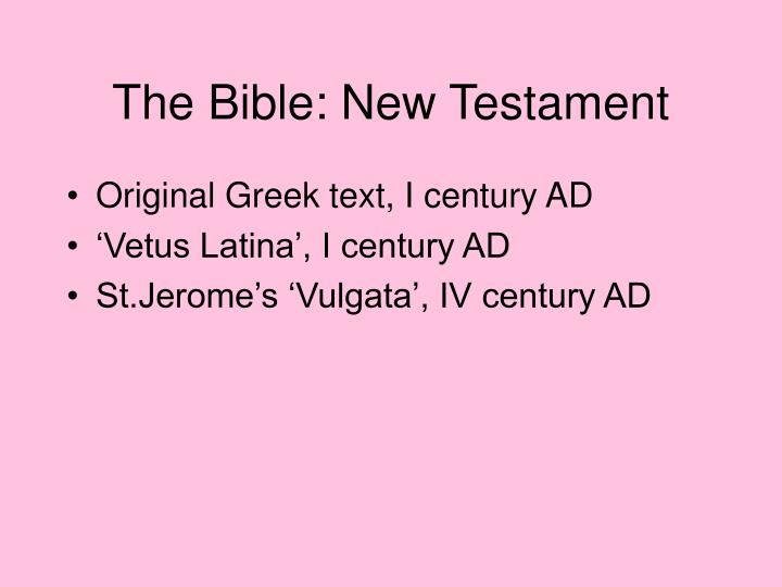 The Bible: New Testament