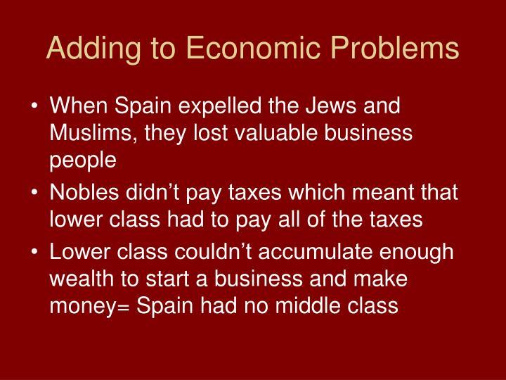 Adding to Economic Problems