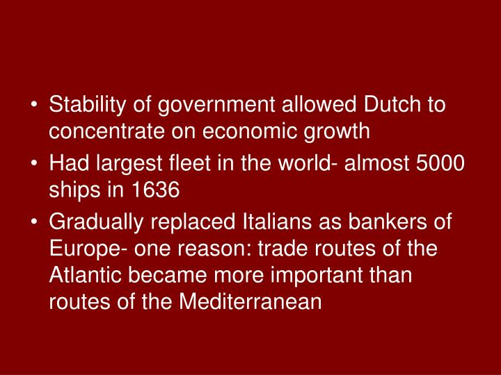 Stability of government allowed Dutch to concentrate on economic growth