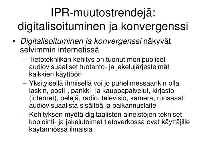 IPR-muutostrendejä: digitalisoituminen ja konvergenssi